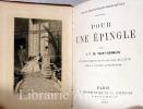 Pour une épingle. Avec deux dessins de Guillaume Allaux gravés à l'eau-forte par Manesse. Collection Petite Bibliothèque Charpentier.. Saint-Germain ...