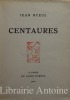 Centaures.. RYEUL (Jean).