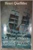 Ce sont voiliers que vent emporte. Roman biographique.. Queffélec (Henri).