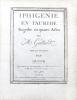 Iphigénie en Tauride. Tragédie en quatre actes par M. Guillard. Mise en musique par Gluck. Représentée pour la première fois par l'Académie Nationale ...