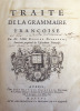 1- Traità de la Grammaire FranÃoise. Paris, Jean-Baptiste Goignard, 1706. (12), 746, (14) p. de table, grand fleuron de titre gravà à la marque de ...