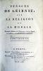 Pensées de Leibniz sur la religion et la morale. Seconde Edition de l'Ouvrage intitulé 'Esprit de Leibniz', considérablement augmenté.. LEIBNIZ ...