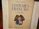 Costumes Français dessinés par E.Lepage-Medvey. André Varagnac