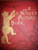 Containing The babies in the Wood. Jack and the Bean-Stalk. Tom Thumb. Puss in Boots. Twenty-four pages of Illustrations. OUR NURSE'S PICTURE BOOK