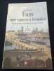 Tours entre Lumières et Révolution - Pouvoir Municipal et Métamorphose d'une ville ( 1764/1792). Béatrice Baumier