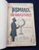 BISMARCK en caricatures -  Avec 140 reproductions de caricatures allemandes, autrichiennes, françaises, italiennes, anglaises, suisses, américaines ...