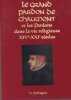 Le grand pardon de Chaumont et les pardons dans la vie religieuse XIVe - XXIe siècles - Actes du colloque international d'histoire Mai 2007. Collectif