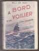 A Bord D'un Voilier Long-Courrier - L'odyssée Du R C Rickmers. De MEY Marcel