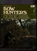 Bow Hunter's Guide - the Complete Guide to Selecting and Using Bow-Hunting Equipment. TINSLEY Russel