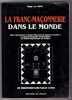 La Franc-Maçonnerie Dans Le Monde. MARY Roger Luc
