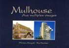Mulhouse Aux Multiples Visages. MANGOLD Monique KANITZER Paul