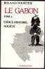 Le Gabon 2 tomes. T1 Espace Histoire Société T2 Etat et développement.