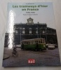 Les tramways d'hier en France - 1950/1960. Elie Mandrillon