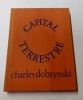 Capital Terrestre.  Charles Dobzynski