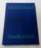 Legendaire. Claude Adelen