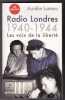 Radio Londres 1940 1944 Les Voix De La liberté. LUNEAU Aurélie