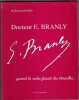 Docteur E. Branly Quand La Radio Faisait Des Étincelles. BARIS Bernard