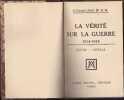 La vérité sur la Guerre 1914-1918. Joffre - Nivelle.. H.M., Lt-Colonel d'Art. Bté.