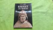 Bordeaux cite médiévale . Jacques Gardelles