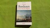 Vivre à Bordeaux sous l'Ancien Régime .   Paul Butel