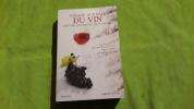 Voyage aux pays du vin. de Françoise ARGOD-DUTARD (Sous la direction de), Pascal CHARVET
