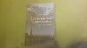 Les Pyrénées et Bordeaux  .  Jean-Paul Grao