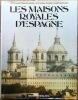 Les Maisons Royale d'Espagne. Photos: Danvers, Alain & Géraldine; texte: Pillement, Georges & Martin-Méry, Gilberte