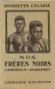 Nos frères noirs Cameroun Dahomey . Henriette Celarié
