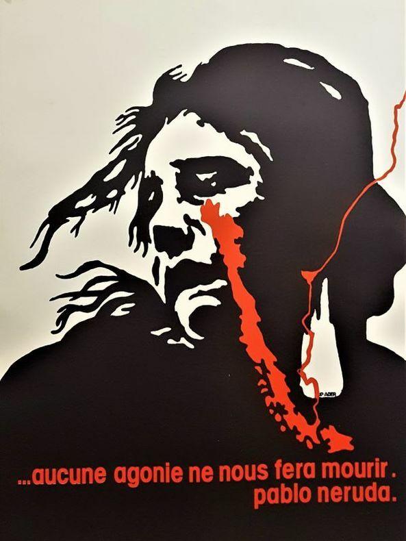 AUCUNE AGONIE NE NOUS FERA MOURIR. Pablo Neruda. [Affiche/CHILI] ADER (Jean-Pierre)