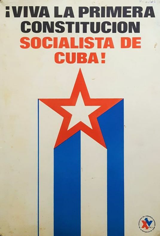 VIVA LA PRIMERA CONSTITUCION SOCIALISTA DE CUBA !. [Affiche/Cuba]