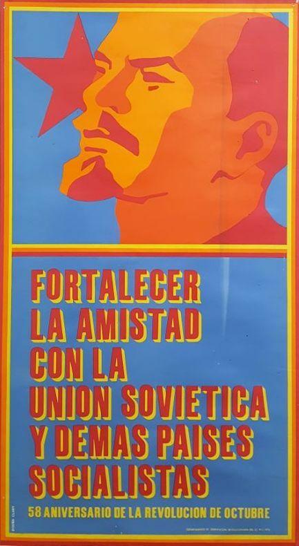 FORTALECER LA AMISTAD CON LA UNION SOVIETICA Y DEMAS PAISES SOCIALISTAS. 58 aniversario de la revolucion de octubre.. [Affiche/Cuba/URSS] DISENO & ...