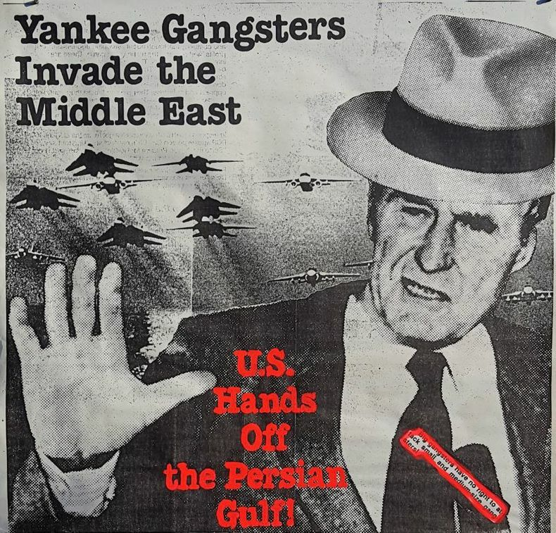 YANKEE GANGSTERS INVADE THE MIDDLE EAST. [Affiche/ Guerre d'Irak/Photomontage] ANONYME