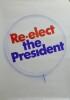 Re-elect the President.. [Affiche/USA] NIXON