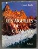 Les Aiguilles de Chamonix.. ISSELIN Henri: