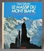 Le massif du Mont Blanc. Les 100 plus belles courses.. REBUFFAT Gaston: