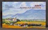 Jussy, facettes d'un patrimoine.. BAERTSCHI Pierre; LA CORBIERE Matthieu de; JIRANEK Alès; VIACCOZ-DE NOYERS Anne-Marie; REVILLOD Luc-Eric: