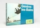 Genève-les-Bains. Histoire des bains à Genève, de l'Antiquité aux Bains des Pâquis.. NYDEGGER Françoise; BALMER Jean-Pierre; BRULHART Armand: