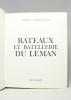 Bateaux et batellerie du Léman.. CORNAZ Gérard; CHARMILLOT N.; NAEF J: