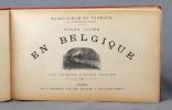 Vingt jours en Belgique. Guide-Album du touriste.. TOURS Constant de: