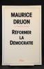 Réformer la démocratie.. DRUON Maurice: