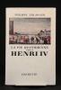 La vie quotidienne sous Henri IV.. ERLANGER Philippe: