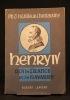 Henry IV, roi de France et de Navarre.. ERLANGER Philippe: