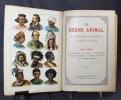Le règne animal. 90 planches coloriées d'après nature. Trois parties : I. Les mammifères - II. Les oiseaux - III. Les amphibies, les poissons, les ...