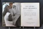 Le livre des charmes où sont cités quelques-uns des plus jolis textes écrits à la louange du corps féminin.. SALOMON; MARDRUS Docteur; BOCCACE; ...