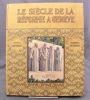 Le siècle de la Réforme à Genève.. GUILLOT Alexandre: