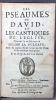 Les psaumes de David, et les cantiques de l'église, traduits en françois selon la vulgate, avec de courtes notes tirées des SS Peres & des meilleurs ...