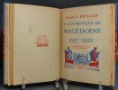 Les campagnes de Serbie (1914 et 1915) [relié avec] La campagne de Macédoine (1916-1917) [relié avec] La campagne de Macédoine (1917-1918).. FEYLER ...