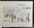 A travers Paris. Texte et dessins par Crafty.. CRAFTY [GERUZEZ Victor Eugène, dit]: