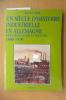UN SIECLE D'HISTOIRE INDUSTRIELLE EN ALLEMAGNE. Industrialisation et sociétés 1880-1970.. Michel Hau