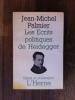LES ECRITS POLITIQUES DE HEIDEGGER. Jean Michel Palmier